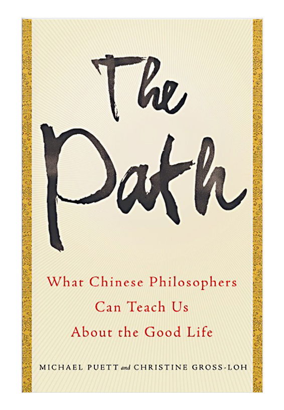 The Path: What Chinese Philosophers Can Teach Us About the Good Life: cover